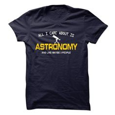 All care about is Astronomy - #gift for men #housewarming gift. PRICE CUT => https://www.sunfrog.com/LifeStyle/All-care-about-is-Astronomy-.html?id=60505