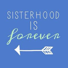 Sisterhood is forever!