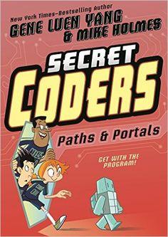Paths & Portals (Secret Coders): Gene Luen Yang: 9781626720763: Amazon.com: Books