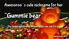 gummie bear nickname