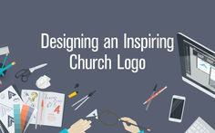 Designing an Inspiring Church Logo in 5 Steps | Church Tech Today
