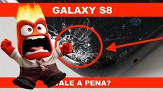 GALAXY S8 VALE A PENA? Samsung Galaxy s8 é bom? Comprar o S8? Sim ou não?
