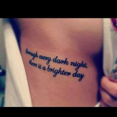 Life Tattoo Quotes on Rib, Though every dark night, there's a brighter day