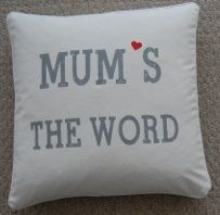 "Mum's the Word 20"" pillow from Steinmart $19.99"