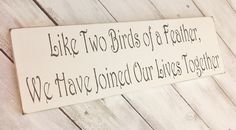 "Wedding Sign, Love Birds, Woodland theme, Birds ""Like two birds of a feather, we have joined our lives together"" 6x18 on Etsy, $26.00"