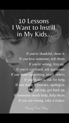 10 Lesson I Want to Instill in My Kids Parenting inspiration. - 10 Lesson I Want to Instill in My Kids Parenting inspiration. 10 Lesson I Want to Instill in My Kids Parenting inspiration. Great Quotes, Quotes To Live By, Life Quotes, Being A Kid Quotes, Becoming A Parent Quotes, Proud Parent Quotes, Wisdom Quotes, Life Lesson Quotes, Nature Quotes