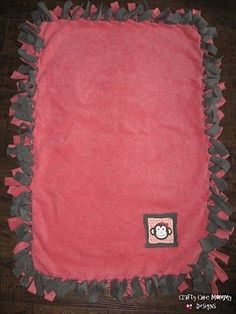 No sew fleece blanket. (My niece, Kelly, has made quite a few of these...they are sooo sweet!!! Gonna try this myself!)