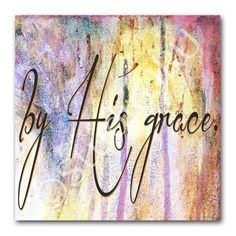Ephesians 2:8  Inspirational Christian Scripture art, By His Grace, matted print