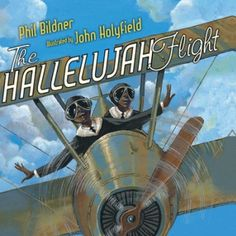 Free online version of the book, The Hallelujah Flight and activity. Perfect for Black History Month.