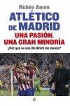 Mañana el periodista Rubén Amón presenta su último libro 'Atlético de Madrid. Una pasión. Una gran minoría'