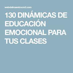 130 DINÁMICAS DE EDUCACIÓN EMOCIONAL PARA TUS CLASES