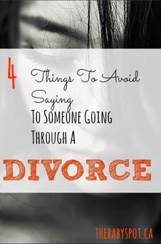 Advice for someone going through a divorce
