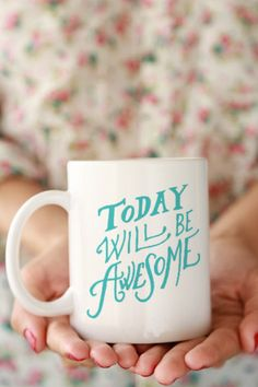 Today Will Be Awesome Mug