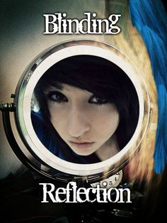 This is a book cover I made for my new book Blinding Reflection and if you have a Wattpad account it'd be awesome if you check it out along with the first book 'Sane'