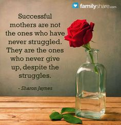Successful mothers never give up!