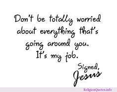 Don't be totally worried #god #jesus #quotes #religion #religionquotes #religousquote Good Man Quotes, Great Quotes, Quotes To Live By, Inspirational Quotes, Awesome Quotes, Motivational Sayings, Jesus Quotes, Bible Quotes, Godly Quotes
