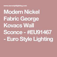 Modern Nickel Fabric George Kovacs Wall Sconce - #EU91467 - Euro Style Lighting