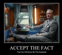 Accept the fact....