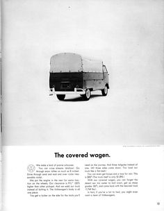 "Volkswagen Ad - Covered | 1965 Volkswagen T2 pickup model 264 | splitting the windshield and roofline into a ""vee"" helped the production Type 2 achieve a drag coefficient of 0.44. The Transporters first generation T2 pre 1967 [mistakenly called T1]"