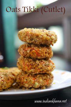 Indian Khana: Oats Tikki | Oats Cutlet Recipe | Oats Recipes