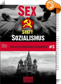 """Sex statt Sozialismus #3    ::  Letzter Teil der 3-teiligen biografischen Dokumentation: Ob Deutschland-West oder Deutschland-Ost - Gorbi war für alle der Held. Obwohl nur wenige Jahre an der Macht, veränderte er die Welt. Adrian Geiges zog damals nach Moskau um und lebte mehrere Jahre wie ein einfacher Sowjetbürger. Im dritten Teil seines Buchs """"Sex statt Sozialismus"""" erzählt er vom skurrilen Alltag der Perestroika. Als die Putschisten Gorbatschow mit Panzern stürzten, ging er gemeins..."""