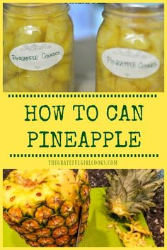 How To Can Pineapple / The Grateful Girl Cooks! Canning Pineapple, Cooked Pineapple, Ripe Pineapple, Recipe With Pineapple Chunks, Fresh Pineapple Recipes, Canning Tips, Canning Recipes, Canning Pressure Cooker, Pressure Cooking