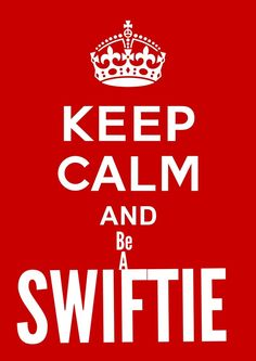 Keep calm and be a swiftie