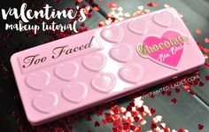 Romantic Valentine's Makeup Tutorial With Too Faced Chocolate Bon Bons Palette - Painted Ladies