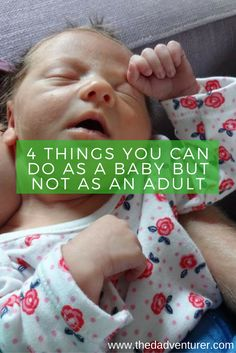 I think it's unfair how babies can get away with anything and everything, particularly when compared to us parents. Click through to read 4 things you can do as a baby but not as an adult.