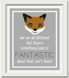 Fantastic Mr Fox Quote Printable by OliveandBirch on Etsy @karinasprinkle.    Thought of you! I think I need this for Finn's room!