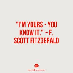 F. Scott Fitzgerald quote from This Side of Paradise. Perfection.