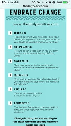 Bible Verses To Help You Embrace Change - The Daily Positive When fear steps in, we must reach for TRUTH. So grab your Bible and start underlining the verses in this graphic so we can remind ourselves not to fear change!Step Step or Steps may refer to: Bible Verses Quotes, Bible Scriptures, Wisdom Quotes, Motivational Scriptures, Godly Quotes, Prayer Verses, Prayer Quotes, Christian Faith, Christian Quotes