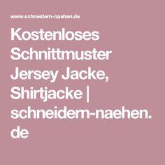 Kostenloses Schnittmuster Jersey Jacke, Shirtjacke | schneidern-naehen.de