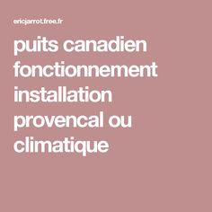 puits canadien fonctionnement installation provencal ou climatique