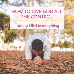 How do we give God control? It's a challenge many Christians face. Here are some tips to help you grow in this area of your spiritual walk.