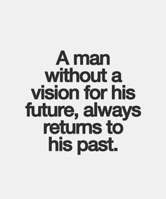 To His Past - Inspirational Quote