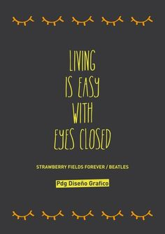 ‪#‎Frases‬ ‪#‎Canciones‬ ‪#‎Beatles‬  Strawberry fields forever PDg Diseño Grafico