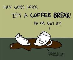 Nothing like a good coffee joke! We're big fans of our coffee breaks. #Coffee #Funny #MrCoffee