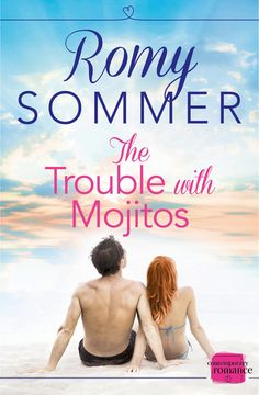 The Trouble with Mojitos, released 17 Ovctober 2013 through Harper Impulse