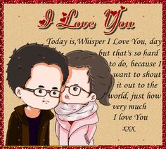 I Love You Baby, Love You So Much, I Love You Ecards, Valentine Day Cards, Valentines, Whisper Love, Romantic Cards, Crazy About You, Love Deeply