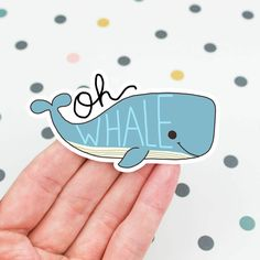 Funny Whale Sticker, Kawaii Sticker, Oh Whale Sticker, Whale Pun, Punny Vinyl Sticker, Cute Pun, Stickers, Funny Sticker, Laptop Decal by TurtlesSoup on Etsy https://www.etsy.com/listing/504201636/funny-whale-sticker-kawaii-sticker-oh