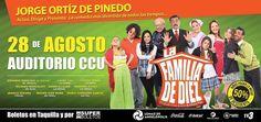 La Familia de Diez de Jorge Ortíz de Pinedo el 28 de Agosto en el CCU. Estén pendientes vamos a tener boletos gratis!