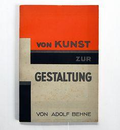 adolf behne: von kunst zur gestaltung, arbeiterjugend-verlag, berlin, 1925 size: 21 x 14 cm designer: oskar fischer (jacket)