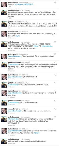 Loki (@godofbadassery) vs. Tom Hiddleston (@thomas hiddleston) Twitter Battle  I'd die if I was the typer of said tweets...