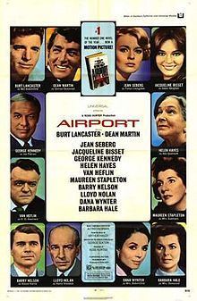 Airport    Theatrical release poster  Directed by	George Seaton  Produced by	Ross Hunter  Written by	Arthur Hailey (novel)  George Seaton  Starring	Burt Lancaster  Dean Martin  Jean Seberg  Jacqueline Bisset  George Kennedy  Helen Hayes  Van Heflin  Music by	Alfred Newman  Cinematography	Ernest Laszlo, ASC  Editing by	Stuart Gilmore  Distributed by	Universal Pictures  Release date(s)	March 5, 1970