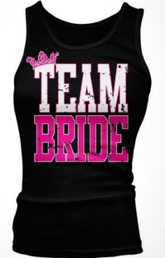 #TeamBride t-shirt. Cute for a bachelorette party, but with baseball tees