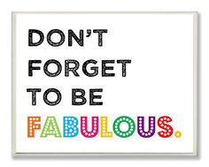 Stupell Home Décor Don't Forget To Be Fabulous Typography Rectangle Wall Plaque, 11 x 0.5 x 15, Proudly Made in USA >>> Read more  at the image link. (This is an affiliate link and I receive a commission for the sales)