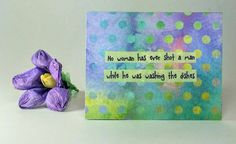 "$5 Quote Magnet   ""No woman has ever shot a man while he was washing the dishes"""