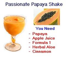 PASSIONATE PAPAYA SHAKE - Because it's not all about calories but also about 'absorption'. You will need (2 tablespoons Formula 1 Vanilla - 6 fluid ounces apple juice - 1/2 papaya - 2 fluid ounces Herbal Aloe - dash cinnamon) Combine all the ingredients in a blender until smooth. Calories 256 and great for Vitamin a, C, B6, B1, B2, Folacin, Iron and Zinc. Formula 1 & Herbal Aloe from http://www.hi-goodlooking.info/formula-1-superfood-for-weightgainers/