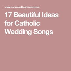 17 Beautiful Ideas For Catholic Wedding Songs